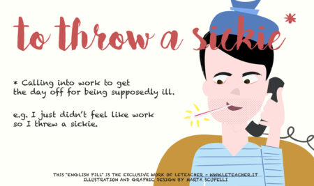 English Pill # 8 – To Throw a sickie