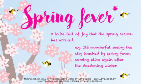 English Pill #9 – Spring Fever!