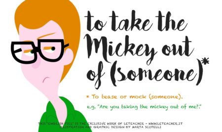 English Pill #12 Take the Mickey out of someone